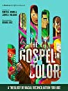 The Gospel In Color - For Kids by Curtis A. Woods