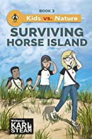 Surviving Horse Island (Kids vs. Nature, #3)
