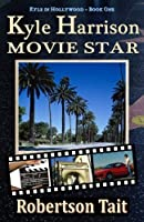 Kyle Harrison Movie Star: Volume 1 (Kyle in Hollywood)