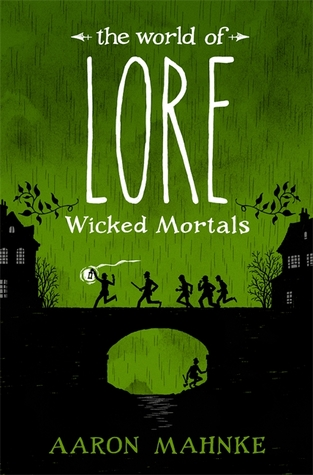 The World of Lore: Wicked Mortals (The World of Lore, #2)