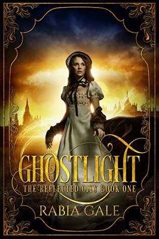 Ghostlight (The Reflected City #1)