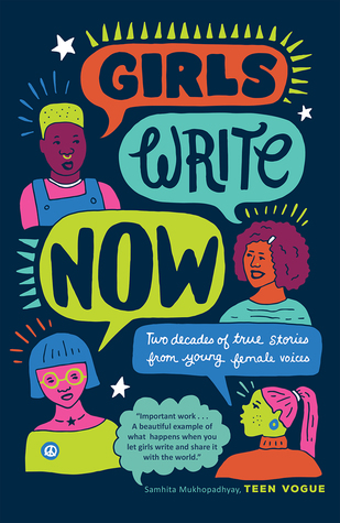 Girls Write Now: Two Decades of True Stories from Young Female Voices