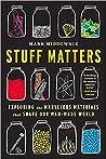 Stuff Matters: Ex...