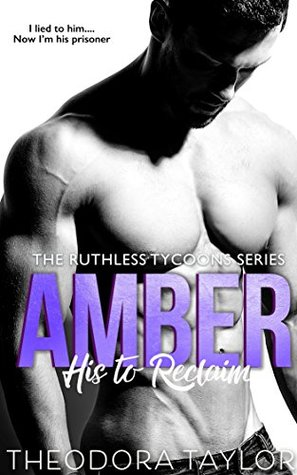 AMBER - His to Reclaim (Ruthlessly Obsessed Duet, Book 2) by Theodora Taylor
