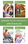 Harlequin Heartwarming June 2018 Box Set: Building a Family / Dad in Training / Saving the Single Dad / A Father for the Twins