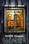 His Father's Blood by David W.  Thompson