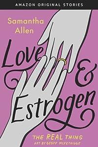Love & Estrogen