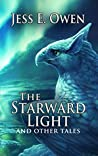 The Starward Light: And Other Tales (The Summer King Chronicles Book 5)