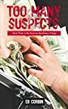 Too Many Suspects: Book Three in the Roxanne Boudreaux Trilogy
