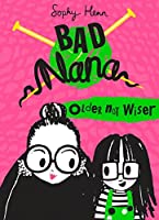Older Not Wiser: A wickedly funny new Children's book for ages six and up (Bad Nana)
