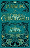 Fantastic Beasts - The Crimes of Grindelwald by J.K. Rowling