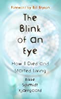 The Blink of an Eye: How I Died and Started Living