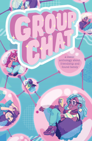 Group Chat - A Comics Anthology about Friendship and Found Family