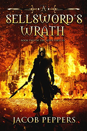 Jacob Peppers - The Seven Virtues 2 - A Sellsword's Wrath