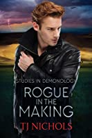 Rogue in the Making (Studies in Demonology, #2)