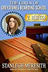 The Girls of Greystones Boarding School: 2. Rebecca