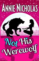 Not His Werewolf (Not This #2)