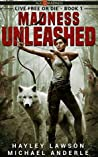 Book cover for Madness Unleashed - A Kurtherian Gambit Series (Age Of Madness: Live Free Or Die, #1)