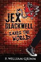 Jex Blackwell Saves the World