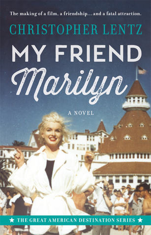 My Friend Marilyn: The Great American Destination Series by