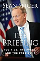 The Briefing: Politics, the Press, and the President