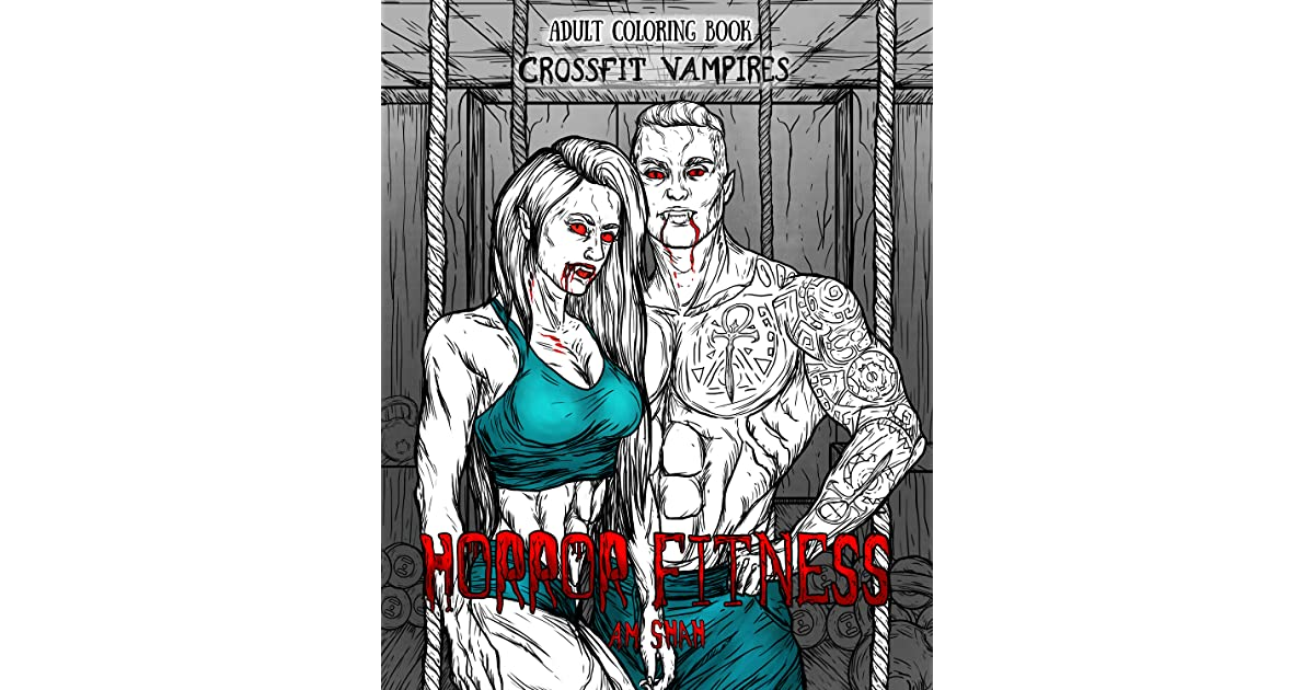 Adult Coloring Book Horror Fitness Crossfit Vampires By A M Shah