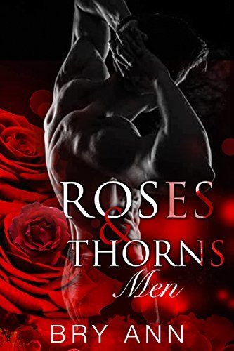 Bry Ann - Roses & Thorns 3 - Roses & Thorns Men