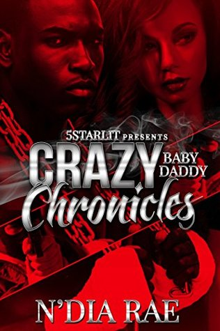 Crazy Baby Daddy Chronicles by N'Dia Rae