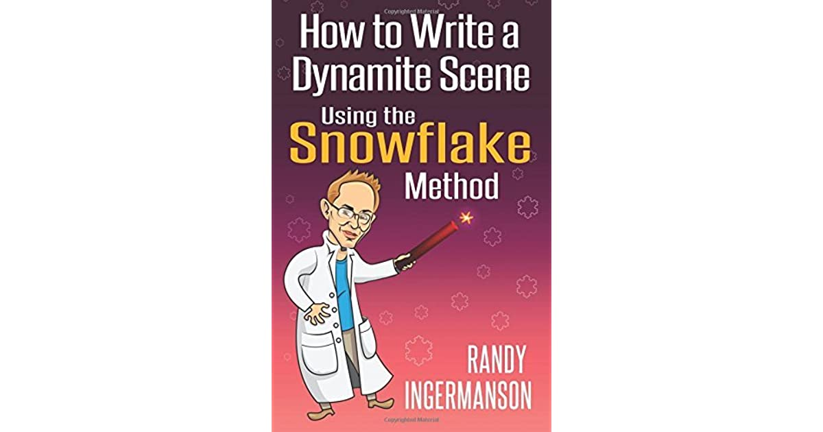 How To Write A Dynamite Scene Using The Snowflake Method Advanced