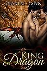 King Dragon: An Alien Dragon Shifter's Fantasy Romance (Winged Beasts Book 5)