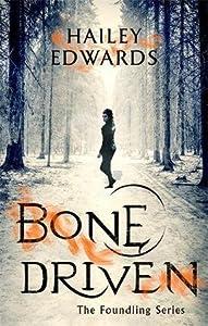 Bone Driven (The Foundling, #2)