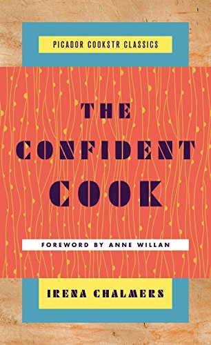 The Confident Cook Basic Recipes and How to Build on Them (Picador Cookstr Classics)