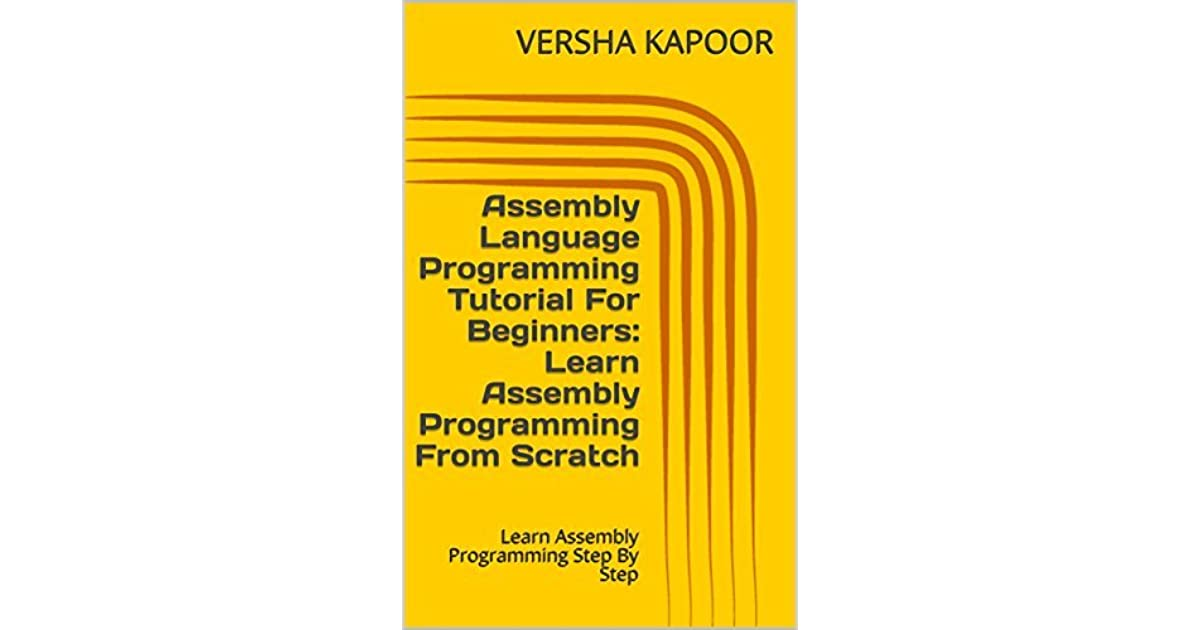 Assembly Language Programming Tutorial For Beginners: Learn