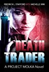 DEATH TRADER: A PROJECT MOLKA Novel