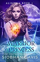 The Warrior Princess: A Reverse Harem Paranormal Romance (Alinthia Book 3)