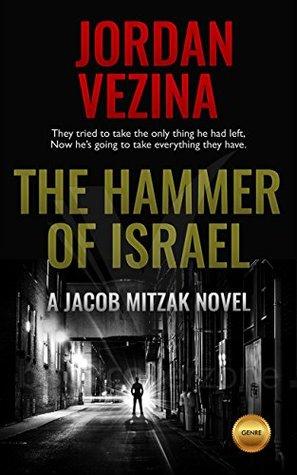 The Hammer Of Israel (A Jacob Mitzak Novella)