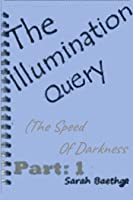 The Illumination Query (The Speed of Darkness #1)