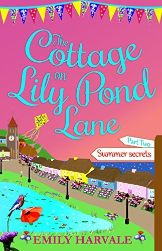 The Cottage on Lily Pond Lane-Part Two Summer secrets