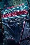Dark Alley Marketing: An indie game developer's roadmap to the dark side of marketing