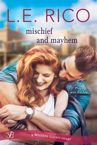 Mischief and Mayhem (Whiskey Sisters, #2)