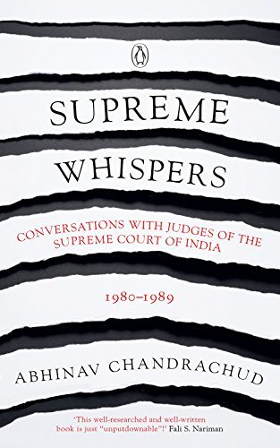 Supreme Whispers Conversations with Judges of the Supreme Court of India 1980-89