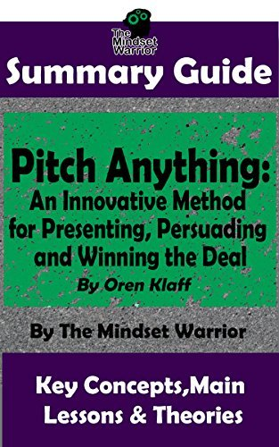 Pitch Anything An Innovative Method for Presenting, Persuading, and Winning the Deal by Oren Klaff