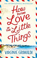 How to Find Love in the Little Things: the feel-good book of the summer
