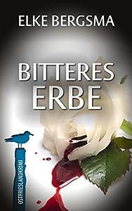Bitteres Erbe - Ostfrieslandkrimi (Büttner und Hasenkrug ermitteln 20)