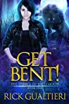 Get Bent! (The Hybrid of High Moon, #1)