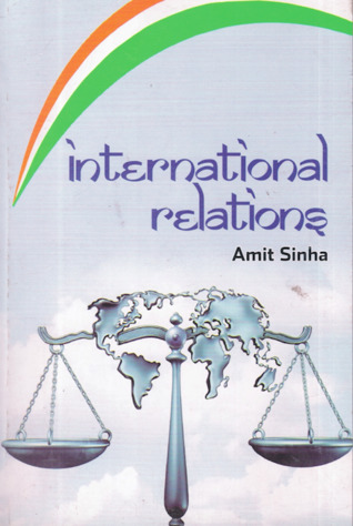 International Relations by Amit Sinha