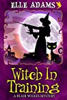 Witch in Training (Blair Wilkes Mystery #2)