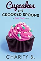 Cupcakes and Crooked Spoons (Sweet Treats, #3)