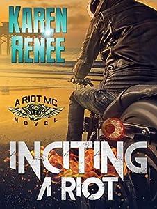 Inciting a Riot (Riot MC, #2)