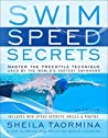 Swim Speed Secrets: Master the Freestyle Technique Used by the World's Fastest Swimmers (Swim Speed Series)